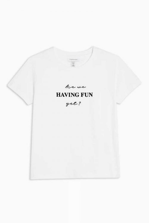 Petite T-Shirt 'Are we having fun yet'